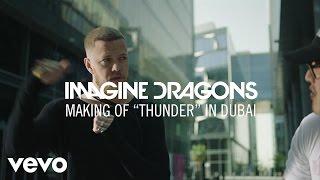 """Imagine Dragons - Making Of """"Thunder"""" In Dubai"""