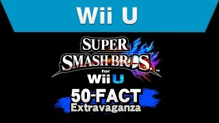 Wii U - Super Smash Bros. for Wii U 50-Fact Extravaganza