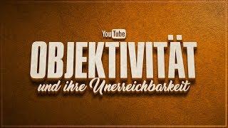 Die Sache mit der Objektivität | YouTube Deutschland