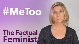 #MeToo: Movement or witch hunt? | FACTUAL FEMINIST