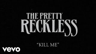 The Pretty Reckless - Kill Me (Lyric Video)
