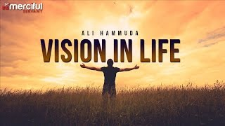 WHAT IS YOUR VISION IN LIFE - INSPIRATIONAL