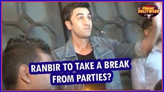 Ranbir Kapoor To Take A Break From Parties | Bollywood News