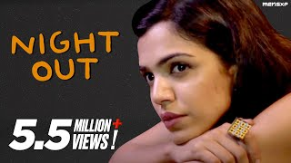 MensXP   Web Series   Love On The Rocks   Night Out Ft. Shriya Pilgaonkar