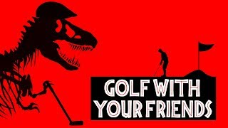 JURASSIC PAR - Golf with Your Friends Gameplay