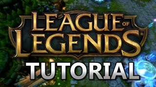 League of Legends : Tutorial