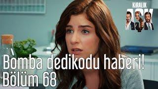 Kiralık Aşk 68. Bölüm - Bomba Dedikodu Haberi!