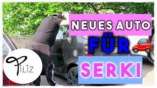 NEUES AUTO FÜR SERKI | BONAVI | VLOG | FILIZ