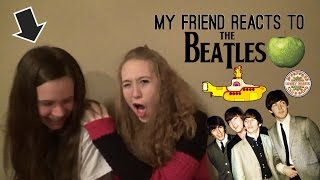 My Friend Reacts to The Beatles!