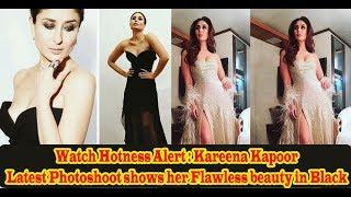 Watch Hotness Alert : Kareena Kapoor Latest Photoshoot shows her Flawless beauty in Black