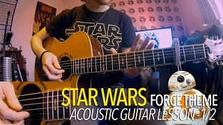 Force Theme - Star Wars (Full Acoustic Guitar Lesson) 1/2
