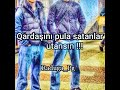 Qardaşlara aid whatsapp statusu 2019mp3