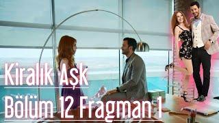 Kiralık Aşk 12. Bölüm Fragman