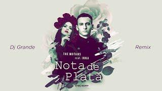 The Motans feat. INNA - Nota de Plata | Dj Grande