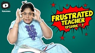 Frustrated Teacher | Students Vs Teacher | Telugu Web Series | Episode 7 | Khelpedia