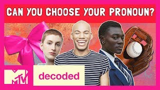 Can You Choose Your Own Pronouns? Ft. Patti Harrison   Decoded   MTV