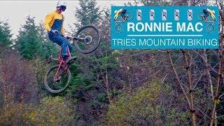Ronnie Mac - Tries Mountain Biking - (Read Description)
