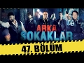 ARKA SOKAKLAR 47. BÖLÜMmp3