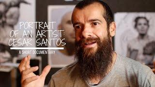 Portrait of an Artist: Cesar Santos | Documentary