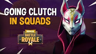 Going Clutch In Squads!! - Fortnite Battle Royale Gameplay - Ninja