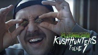 Plusmacher - Die Kushhunters Folge 1