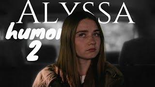 alyssa humor #2; teotfw {edit}