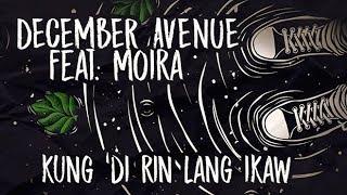 December Avenue feat. Moira Dela Torre  - Kung