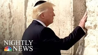 Jerusalem A Symbol Of Hope, Despair As President Trump Pushes Peace | NBC Nightly News