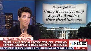 TRUMP Criticizes Sessions Recusal & Justice Department