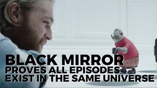 Black Mirror Proves All Episodes Exist In The Same Universe