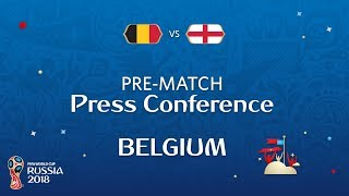 2018 FIFA World Cup Russia™ - BEL vs ENG - Belgium Pre-Match Press Conference