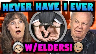 NEVER HAVE I EVER WITH ELDERS!