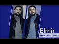 Namiq Qaraçuxurlu - Elmir balammp3