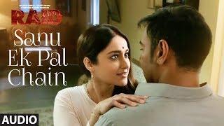 Sanu Ek Pal Chain Full Audio   Raid   Ajay Devgn   Ileana D