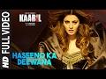 Haseeno Ka Deewana Full Video Song | Kaa...mp3
