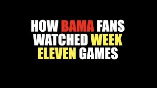How Bama Fans Watched Week Eleven Games 2018