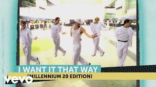 Backstreet Boys - I Want It That Way (Millennium 20 Edition)