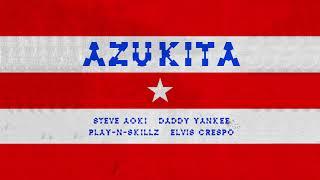 Steve Aoki, Daddy Yankee, Play-N-Skillz & Elvis Crespo - Azukita [Ultra Music]