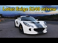 REVIEWING MY 2008 LOTUS EXIGE S240mp3