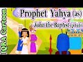 Yahya (AS) | John the Baptist (pbuh) Pro...mp3