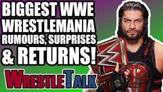 10 BIGGEST WWE WRESTLEMANIA 34 RUMORS, RETURNS & SURPRISES!