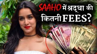 How Much Shraddha Kapoor was Paid For Saaho ?