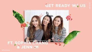 Get Ready w/ Us ft. Sophia Chang & Jenn Im | ilikeweylie