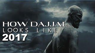 How Dajjal Looks Like    New 2017 Version