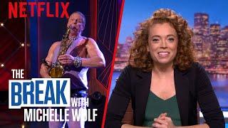 The Break with Michelle Wolf | Saxophone Apologies | Netflix