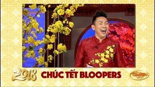 2018 Chúc Tết - BLOOPERS / Behind the Scenes
