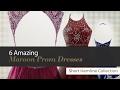 6 Amazing Maroon Prom Dresses Short Heml...mp3