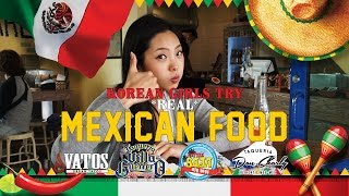 Korean Girls Try REAL Mexican Food [Lengua, Tripas, Menudo, Tamales, etc]