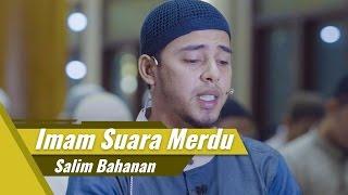 Imam Suara Merdu - Salim Bahanan - Surat Al Fatihah & Surat Al Baqarah ayat 1 22