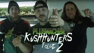 Plusmacher - Die Kushhunters Folge 2